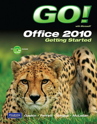 Go! With Microsoft Office 2010 By Gaskin, Shelley/ Ferrett, Robert L./ Vargas, Alicia/ Mclellan, Carolyn